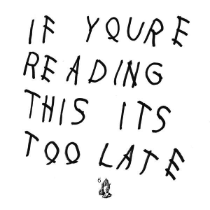 Nick's Picks: Drake- 'If You're Reading This it's Too Late'
